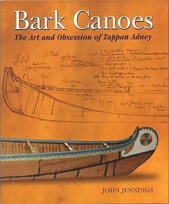 BARK CANOES Art & Obsession of Tappan Adney Book Wooden Canoe Native American //