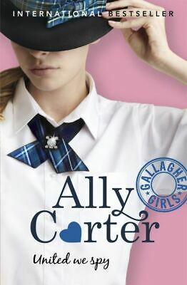 Gallagher girls: United we spy by Ally Carter (Paperback)