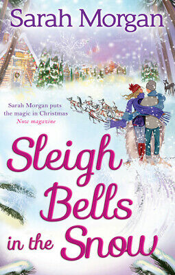 Sleigh bells in the snow by Sarah Morgan (Paperback)