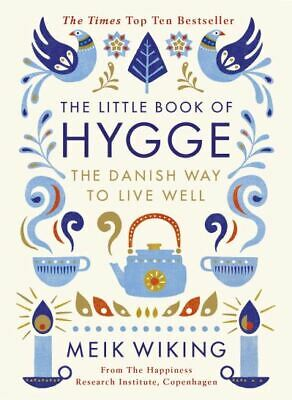 The little book of hygge: the Danish way to live well by Meik Wiking (Hardback)