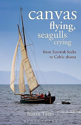 Canvas Flying, Seagulls Crying From Scottish Lochs to Celtic Shores Sailing Book