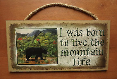 WAS BORN TO LIVE MOUTAIN LIFE Rustic Lodge Black Bear Cabin Home Decor Sign NEW