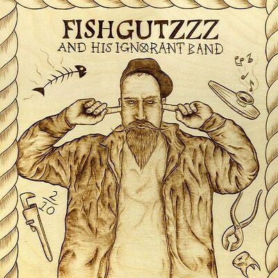 FISHGUTZZZ - and his ignorant band