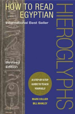 How to read Egyptian hieroglyphs: a step-by-step guide to teach yourself by
