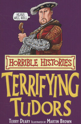 Horrible histories: Terrifying Tudors by Terry Deary (Paperback)