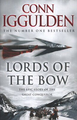 The conqueror series: Lords of the bow by Conn Iggulden (Hardback)