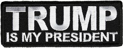 TRUMP IS MY PRESIDENT - IRON or SEW-ON PATCH