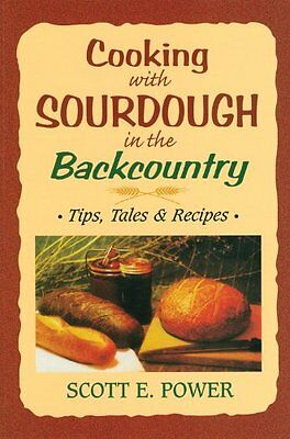 Cooking With Sourdough In The Backcountry: Tips, Tales & Recipes Outfitter Book