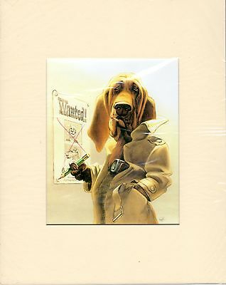 """MOUNTED  8"""" X 10"""" COMEDY OIL PAINTING PRINT of the BLOODHOUND  DOG"""