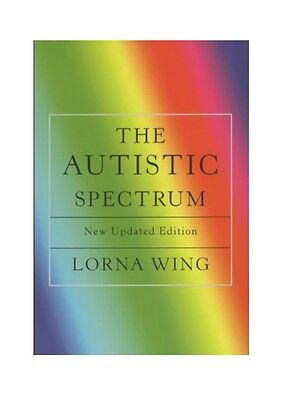 The Autistic Spectrum: A Guide for Parents and Professionals,New Condition