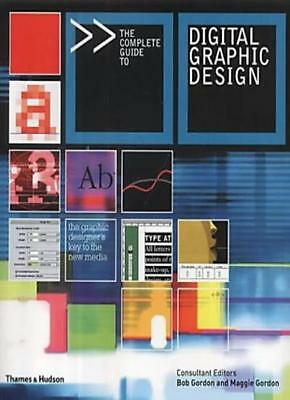The Complete Guide to Digital Graphic Design By Bob Gordon, Mag .9780500283158