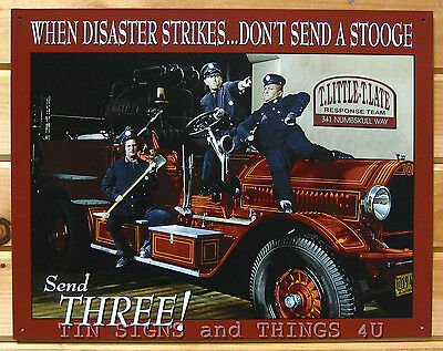REPRINT PICTURE of fire truck sign THE THREE STOOGES WHEN DISASTER STRIKES 7x5