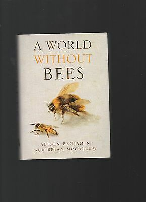 A World Without Bees. Alison Benjamin and Brian McCallum