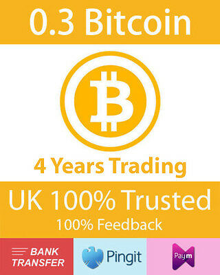 Bitcoin 0.3 BTC UK Seller, Formally bluey1979, Paym, Pingit, Bank Transfer