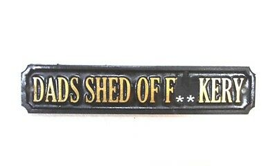 Dads Shed Of F**kery - Plaque Wall / Door / Gate Sign Garden - New