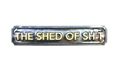The Shed Of Sh*t - Plaque Wall / Door / Gate Sign Garden - New