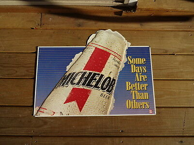 "Michelob Beer Advertising Metal Sign 24""x 18"" Some Days Are Better Then Others"