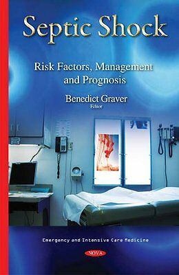 Septic Shock: Risk Factors, Management and Prognosis Copertina rigida