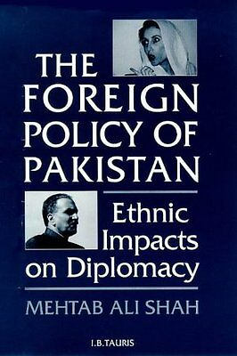The Foreign Policy of Pakistan: Ethnic Impacts on Diplomacy 1971-1994 Copertina