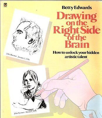 Drawing on the Right Side of the Brain By Betty Edwards. 9780006366027