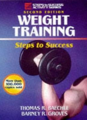 Weight Training (Steps to Success) By Thomas R. Baechle, Barney .9780880117180