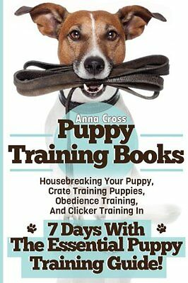 Puppy Training Books: Housebreaking Your Puppy, Crate Training Puppies, Obedienc