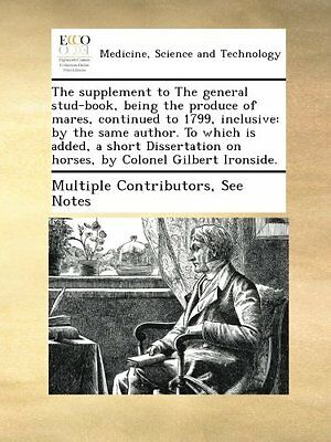 The supplement to The general stud-book, being the produce of mares, continued t
