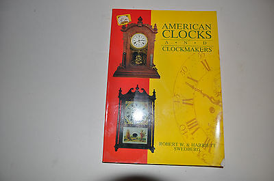 American Clocks and Clockmakers Robert W. & Harriett Swedberg (1989, Softcover