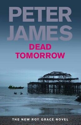 The Roy Grace series: Dead tomorrow by Peter James (Hardback) Quality guaranteed