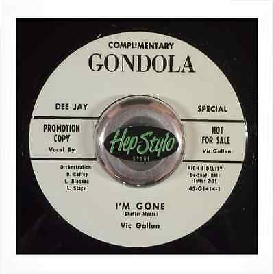 Vic Gallon 45 Re -  I'm Gone - Out Of This World Rockabilly Bopper Listen!!