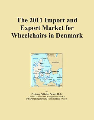 The 2011 Import and Export Market for Wheelchairs in Denmark Copertina flessibil