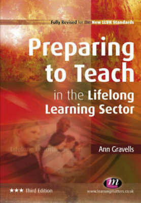 Preparing to teach in the lifelong learning sector by Ann Gravells (Paperback)