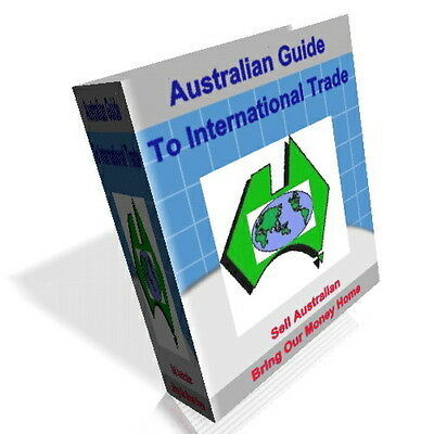 Import Export Guide - Sell Australian -Bring Our Money Home Again! On CD Rom