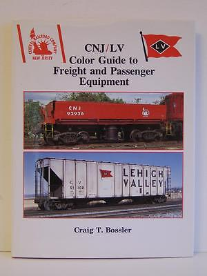 CNJ/LV Color Guide to Freight and Passenger Equipment by Craig T Bossler