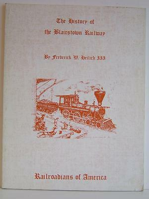The History of the Blairstown Railway by Frederick W Heilich