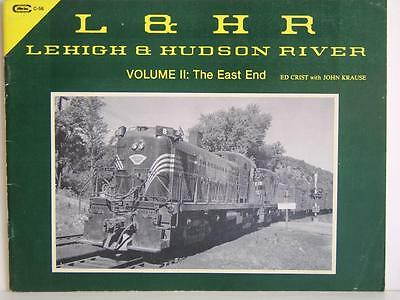 Lehigh & Hudson River Volume II : The East End by Ed Crist with John Krause