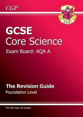 GCSE AQA A core science. Foundation revision guide by Richard Parsons (Hardback)