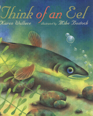 Nature storybooks: Think of an eel by Karen Wallace|Mike Bostock (Paperback)