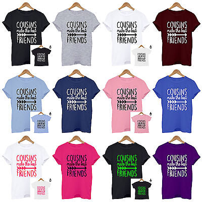 Cousins make the best friends, Family, Matching Set, Baby Childs Adults T-Shirt