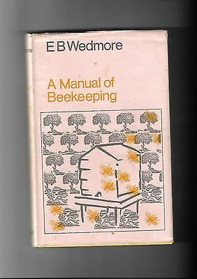 E B Wedmore. A Manual Of Beekeeping. 1975. Good. Apiculture.
