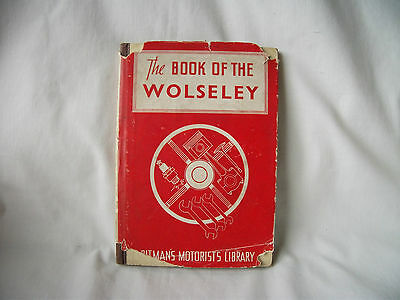 The Book of the Wolseley – from Pitmans Motorist Library – Ref 1204