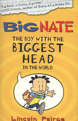 Big Nate: The boy with the biggest head in the world by Lincoln Peirce