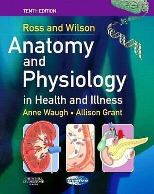 Ross and Wilson anatomy and physiology in health and illness. by Anne Waugh