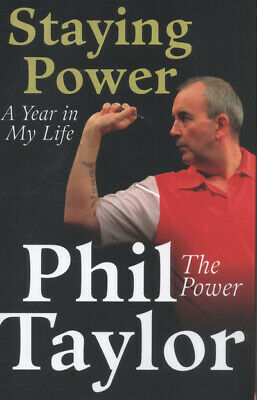 Staying power: a year in my life by Phil Taylor (Hardback)