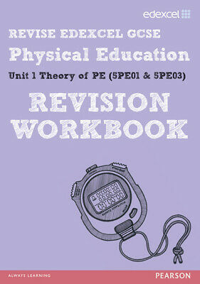 Revise Edexcel GCSE: Physical education. Unit 1 Theory of PE (5PE01 & 5PE03) by