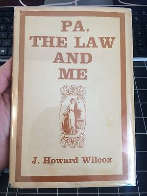 Pa The Law And Me By J. Howard Wilcox Signed Rare Legal Kansas Collectible