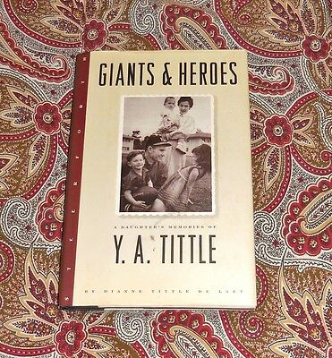 Giants & Heroes - A Daughter's Memories Of Ya Tittle - Dual Signed Copy!  Look!