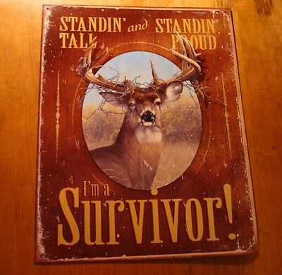 STANDING TALL & STANDING PROUD I'M A SURVIVOR Deer Buck Barbed Wire Hunting Sign