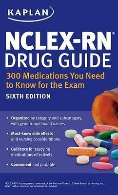 Kaplan Test Prep: NCLEX-RN Drug Guide: 300 Medications You Need to Know for the
