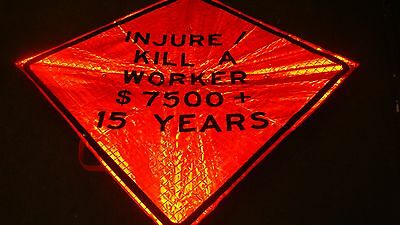"CONSTRUCTION ZONE INJURE KILL WORKER  Fluorescent Vinyl SIGN  48"" X 48"""
